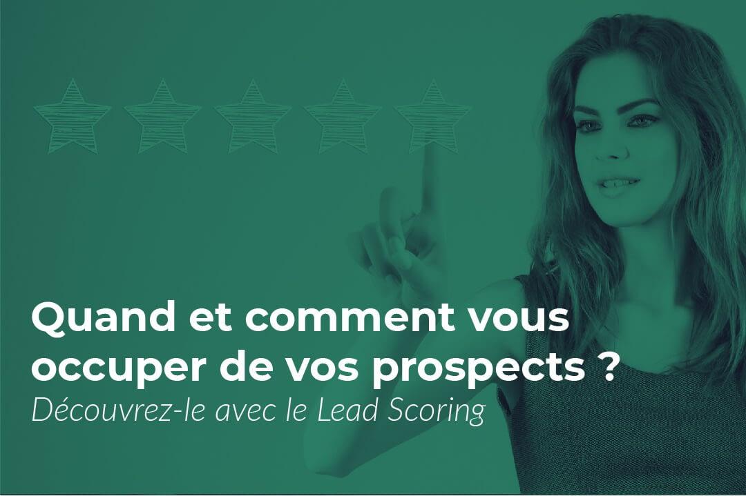 Lead Scoring : comment mieux qualifier vos prospects ?