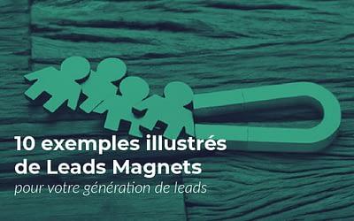 Génération de leads : 10 exemples de Lead Magnets