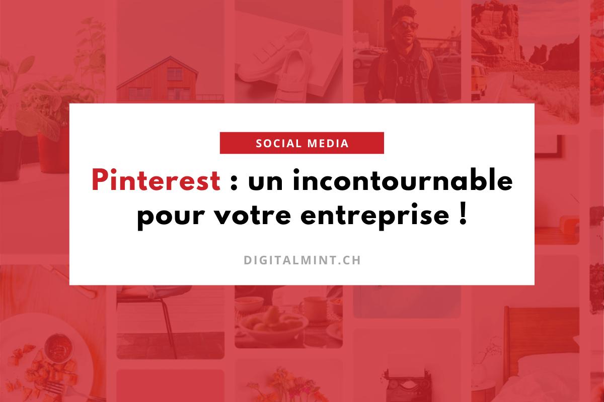 Comment utiliser Pinterest pour son entreprise ? - digitalmint.ch