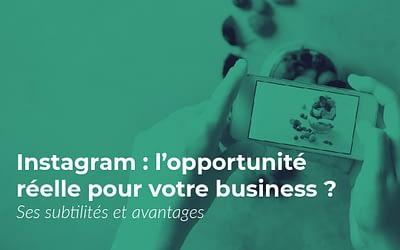 Instagram, de réels avantages pour mon entreprise ?