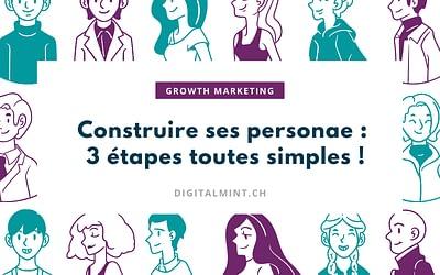 3 étapes toutes simples pour construire vos personae