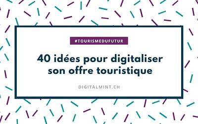 Relancer son activité touristique grâce au digital : 40 idées pour s'inspirer !