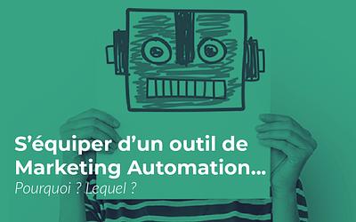 Pourquoi s'équiper d'une solution de Marketing Automation en B2B ?
