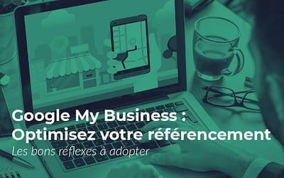 Créer une page Google My Business percutante en 4 étapes !