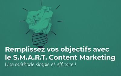 Content Marketing : les 5 commandements de la méthode SMART