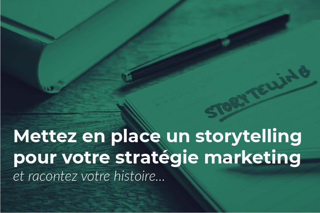 Storytelling : comment l'utiliser dans sa stratégie marketing ?