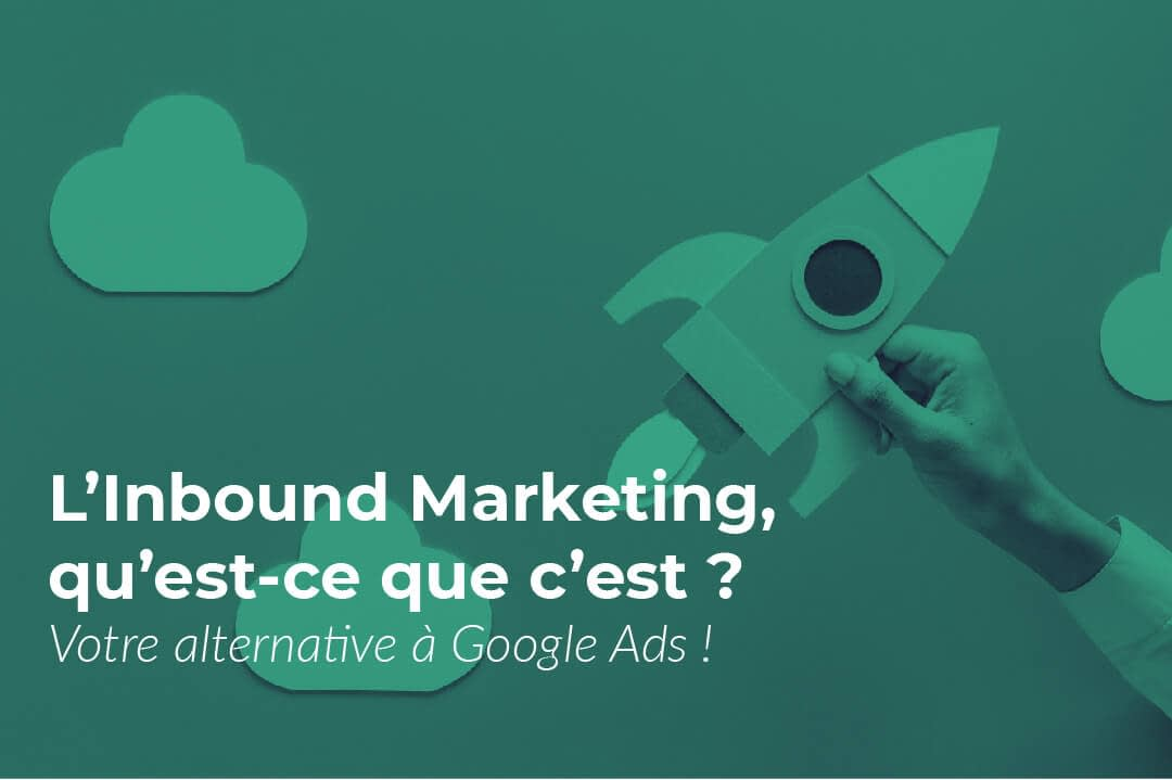 Qu'est-ce que l'Inbound Marketing, la dernière tendance marketing?