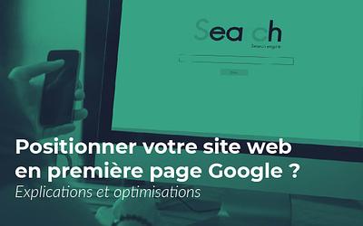 Comment positionner son site en première page de Google ?