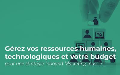 Avant de vous lancer dans l'Inbound Marketing, évaluez vos ressources!